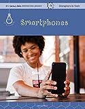 Smartphones (21st Century Skills Innovation Library: Disruptors in Tech)