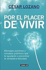 By Cesar Lozano - Por el Placer de Vivir = The Joy of Living Unknown Binding