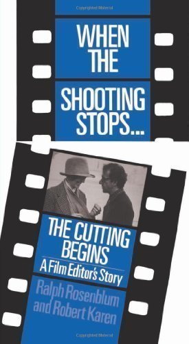 When The Shooting Stops ... The Cutting Begins: A Film Editor's Story (Da Capo Paperback) by Rosenblum, Ralph, Karen Ph.D., Robert published by Da Capo Press (1986)