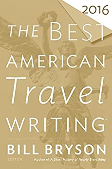 The Best American Travel Writing 2016 (The Best American Series ®) by [Bryson, Bill]
