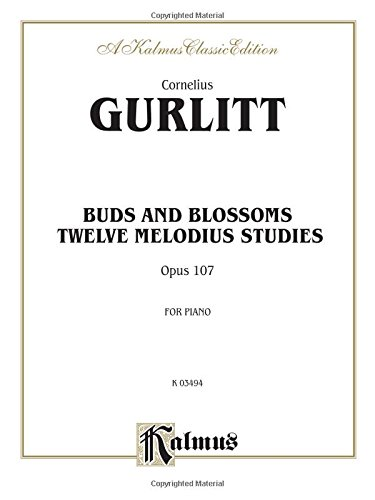(Buds and Blossoms, Op. 107: Twelve Melodious Studies (Kalmus)
