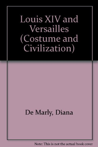 [Louis XIV and Versailles (Costume and Civilization)] (Louis Xiv Costume History)