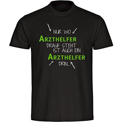 T-Shirt Nur wo Arzthelfer drauf steht ist auch ein Arzthelfer drin schwarz Herren Gr. S bis 5XL
