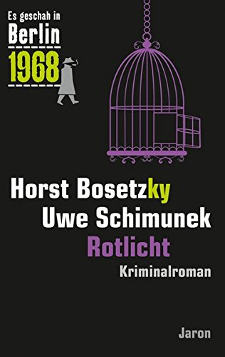 Rotlicht: Der 30. Kappe-Fall. Kriminalroman (Es geschah in Berlin 1968)