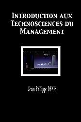Introduction aux Technosciences du Management (French Edition)