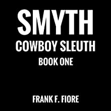 Jonathan Smyth - Cowboy Sleuth: The Case of the Screaming Tunnel: Cowboy Mystery Series, Book 1 Audiobook by Frank F. Fiore Narrated by Dr. Bill Brooks