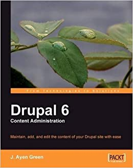 Book Drupal 6 Content Administration by J. Ayen Green (2009-06-26)