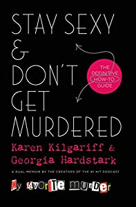Hardcover Stay Sexy and Don't Get Murdered : The Definitive How-To Guide Book