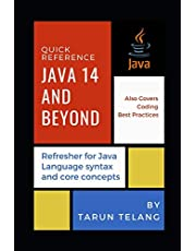 Quick Reference: Java 14 and Beyond: Refresher for Java Language syntax and core concepts