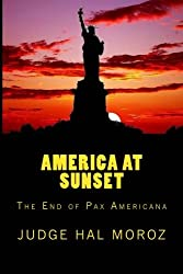 America at Sunset: The End of Pax Americana