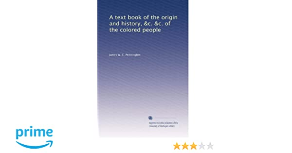 a text book of the origin and history c c of the colored people james w c pennington amazoncom books - Colored People Book