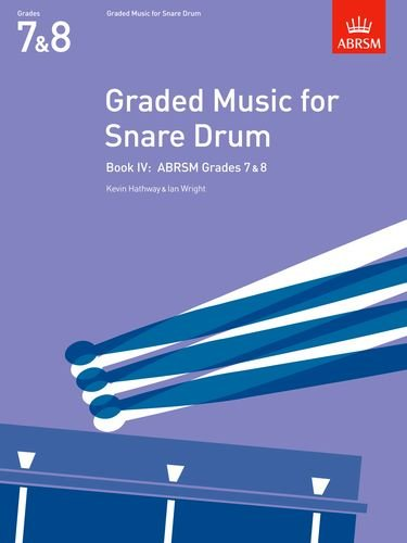Graded Music for Snare Drum Book IV: (Grades 7-8) (ABRSM Exam Pieces)