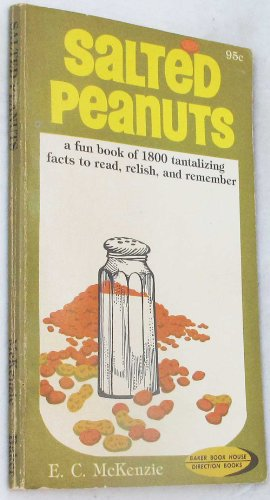 (Salted Peanuts, a Fun Book of 1800 Tantalizing Facts to Read, Relish, and Remember (Baker Book House Direction Books))