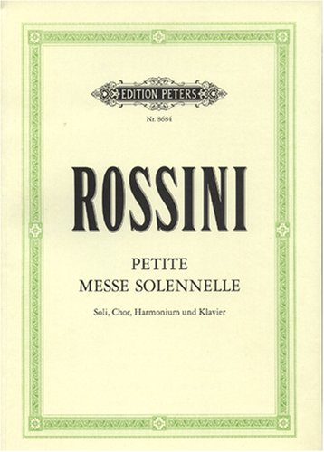 Petite Messe solennelle: für 4 Solostimmen, gemischten Chor, Harmonium und Klavier / Klavierauszug