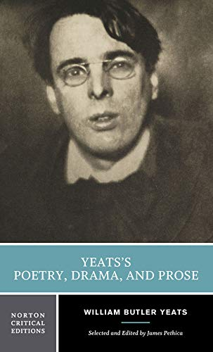 Yeats's Poetry, Drama, and Prose (Norton Critical Editions)