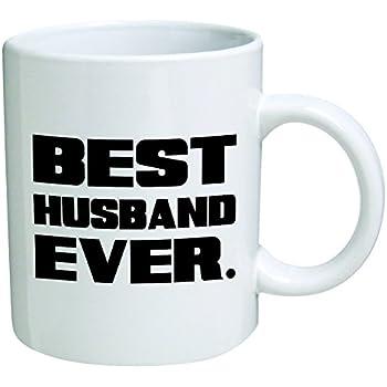 Best Husband Ever Coffee Mug - 11 Oz Mug - Nice Motivational And Inspirational Office Gift