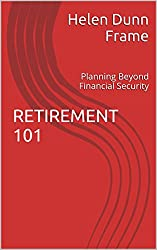 RETIREMENT 101: Planning Beyond Financial Security