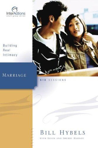 Marriage: Building Real Intimacy (Interactions)