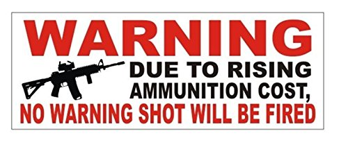1 Pc Impassioned Unique Warning Due To Rising Ammunition Cost No Shot Will Be Fired Gun Control Window Sticker Laptop Luggage Funny Security Sign Vinyl Art Stickers Size 3
