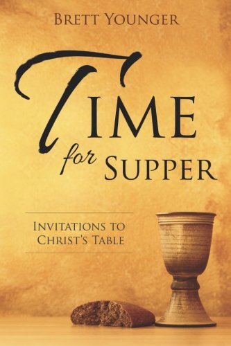 Time for Supper: Invitations to Christ's Table