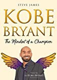 Kobe Bryant: The Mindset of a Champion
