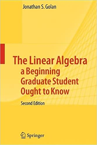 The Linear Algebra a Beginning Graduate Student Ought to