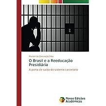 O Brasil e a Reeducação Presidiária: A porta de saída do sistema carcerário
