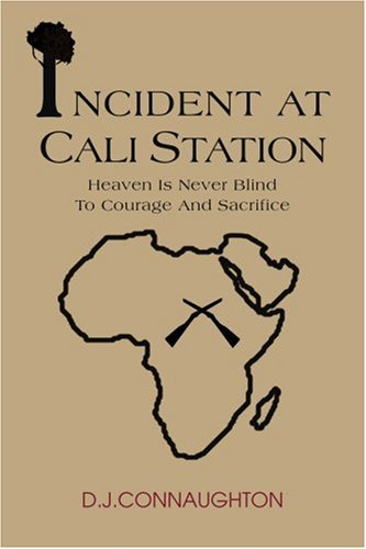 Download INCIDENT AT CALI STATION: HEAVEN IS NEVER BLIND TO COURAGE AND SACRIFICE pdf epub