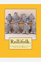 The Rollifolk.: Introducing Rollifolk the Clay People. (Modelling figures in clay.) by Mr Brian Rollins (2014-03-28) Paperback