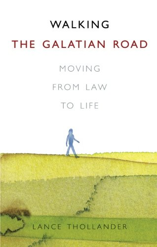 Walking the Galatian Road - Lance Thollander