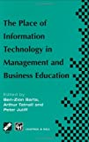 img - for The Place of Information Technology in Management and Business Education: TC3 WG3.4 International Conference on the Place of Information Technology in ... in Information and Communication Technology) book / textbook / text book