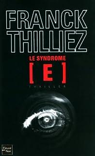 Le syndrome E, Thilliez, Franck