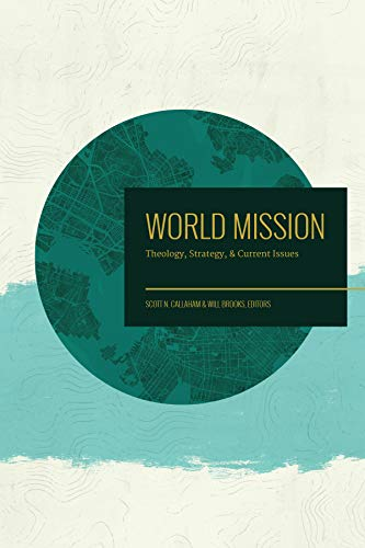 World Mission: Theology, Strategy, and Current Issues by [Callaham, Scott N.]
