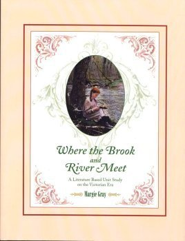Where the Brook and River Meet: A Literature Based Unit Study on the Victorian Era