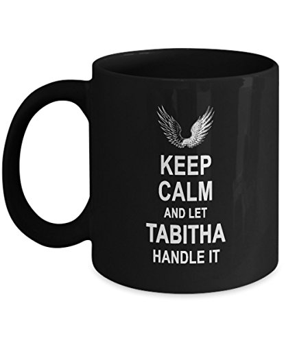 - Personal Name Mug - Keep Calm And Let TABITHA Handle It Coffee Mugs - Personalized Gift For Women or Men - Birthday Gag Gifts for TABITHA - Gift Coffee Tea Cup Black Ceramic 11 Oz