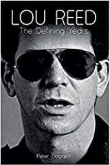 [Lou Reed: The Defining Years] [Author: Peter Doggett] [December, 2013] Paperback