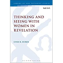 Thinking and Seeing with Women in Revelation (The Library of New Testament Studies)