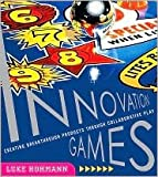 Innovation Games 1st (first) edition Text Only