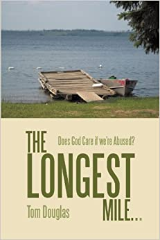 Book The Longest Mile . . .: Does God Care if we're Abused?