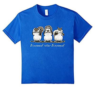 What Birdseed - Funny Squirrel Shirt