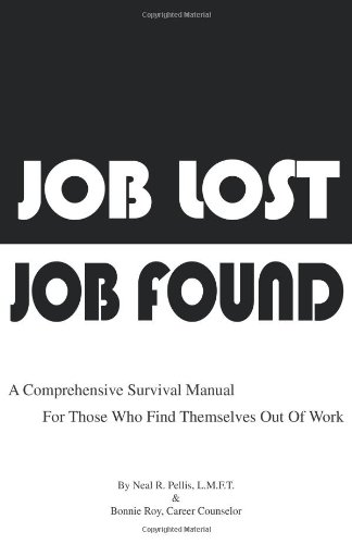 Job Lost - Job Found: A comprehensive survival manual for those who find themselves out of work