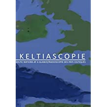 Keltiascopie Celtic nations at a glance (French Edition)