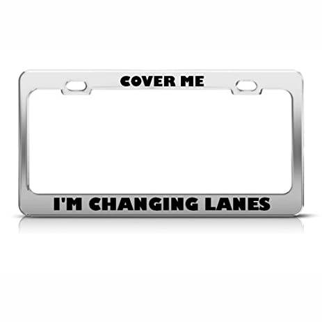 Amazon.com: Cover Me I\'m Changing Lanes Humor Funny Metal License ...