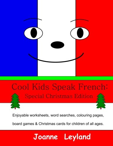 Cool Kids Speak French - Special Christamas Edition: Photocopiable ...
