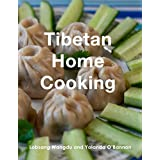 Tibetan Home Cooking: Learn how to bring joy to the people you love by making your own delicious, authentic Tibetan meals.