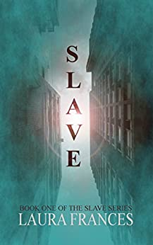 Slave (Book One) by [Frances, Laura]