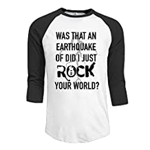 Men's Was That An Earthquake Of Did I Just Rock Your World1 3/4 Sleeve O Neck Raglan Baseball Tee Shirt Black