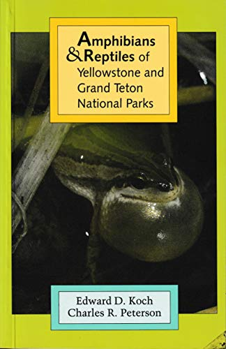 (Amphibians & Reptiles of Yellowstone and Grand Teton National Parks )