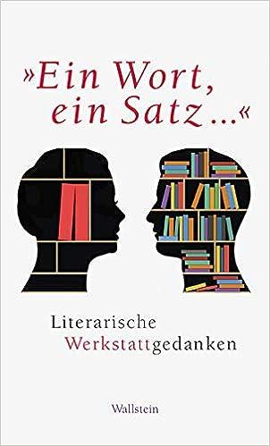 Ein Wort Ein Satz Literarische Werkstattgedanken Wallmoden Thedel V Bücher