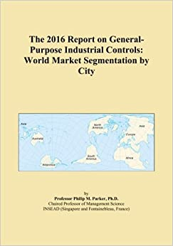 Book The 2016 Report on General-Purpose Industrial Controls: World Market Segmentation by City